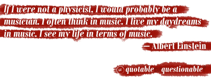 If I were not a physicist, I would probably be a musician. I often think in music. I live my daydreams in music. I see my life in terms of music. - Albert Einstein
